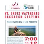 The Science in our Midst - Stories of the St. Croix Watershed Research Station
