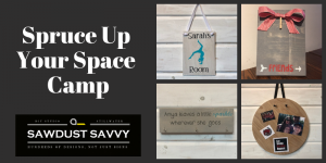 Sawdust Savvy:  Summer DIY Craft Camp