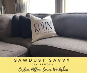 Sawdust Savvy DIY CUSTOM PILLOW COVER Workshop