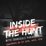 """Paranormal Program - """"Inside the Hunt with Johnsdale Paranormal"""""""