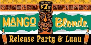 POSTPONED: Mango Blonde Release Party & Luau