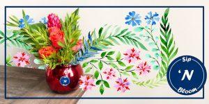 SIP 'N BLOOM Floral Design Workshop