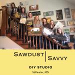 Sawdust Savvy, DIY Workshops!