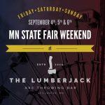 MN State Fair Weekend at The Lumberjack