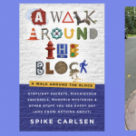 A Walk Around the Block with Spike Carlsen
