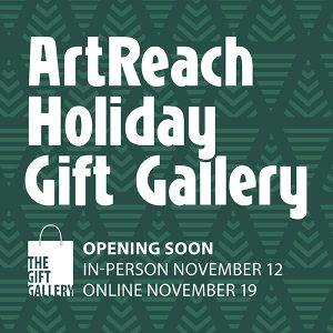 ArtReach Holiday Gift Gallery