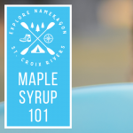 Maple Syrup 101