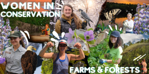 WOMEN IN CONSERVATION: FARMS AND FORESTS