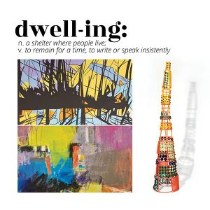 """""""dwell-ing"""" exhibition at ArtReach"""