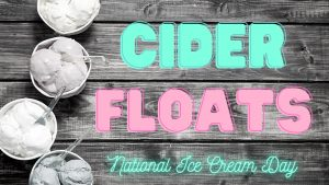 Hard Cider Floats for National Ice Cream Day
