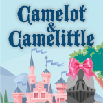 The Phipps Children's Theater: Camelot and Camelittle